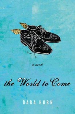 The world to come : a novel