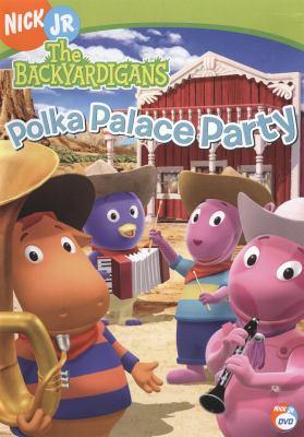 The Backyardigans. Polka palace party / Nick Jr. ; Nelvana.
