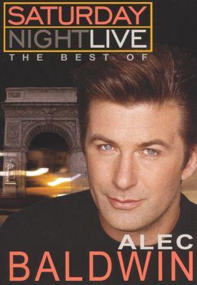 Saturday Night Live. The best of Alec Baldwin [videorecording] / NBC Television.