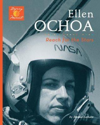 Ellen Ochoa : reach for the stars!