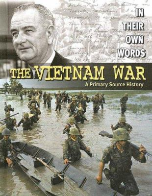 The Vietnam War : a primary source history