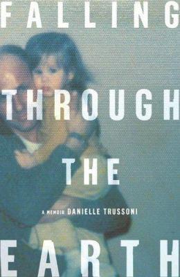 Falling through the Earth : a memoir