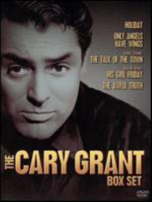 The Cary Grant box set : The awful truth; His girl Friday; The talk of the town; Holiday; Only angels have wings
