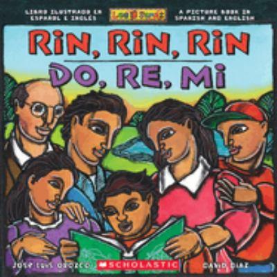 Rin, rin, rin, do, re, mi : libro ilustrado en espanol e inglés : a picture book in Spanish and English