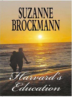 Harvard's education / Suzanne Brockmann.