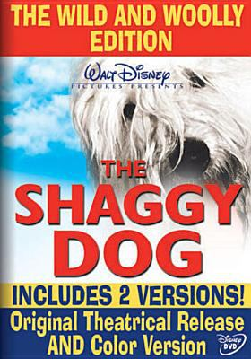 The shaggy dog / distributed by Buena Vista Film Distribution Co., Inc. ; Walt Disney presents ; screenplay by Bill Walsh and Lillie Hayward ; directed by Charles Barton.