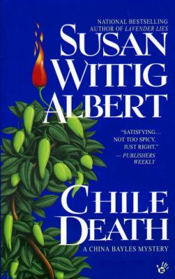 Chile death : a China Bayles mystery