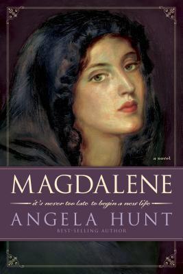 Magdalene / Angela Hunt.