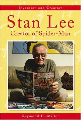 Stan Lee : creator of Spider-man / Raymond H. Miller.