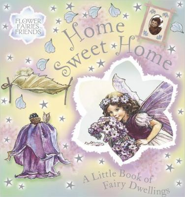 Home sweet home : a little book of fairy dwellings