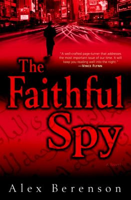 The faithful spy : a novel / Alex Berenson.