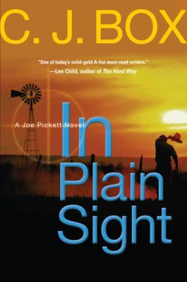 In plain sight : a Joe Pickett novel / C.J. Box.