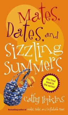 Mates, dates and sizzling summers / Cathy Hopkins.