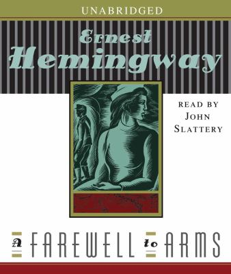 A farewell to arms [sound recording] / by Ernest Hemingway.