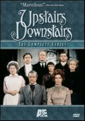 Upstairs downstairs. The complete series / [series created by Sagitta productions Ltd. in association with Jean Marsh and Eileen Atkins ; executive producer, Rex Firkin ; producer, John Hawkesworth ; London Weekend Television].