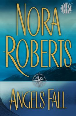 Angels fall / Nora Roberts.