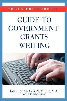 Guide to government grants writing : tools for success