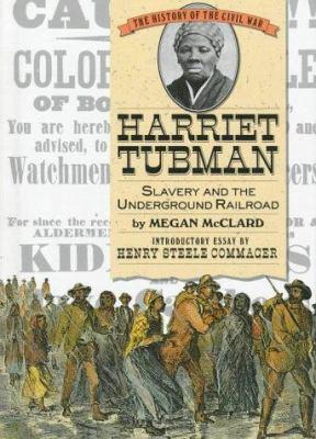 Harriet Tubman : slavery and the underground railroad