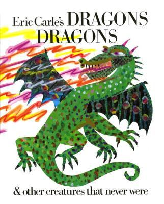 Eric Carle's dragons dragons & other creatures that never were