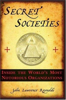Secret societies : inside the world's most notorious organizations