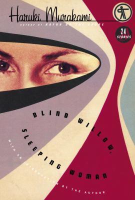 Blind willow, sleeping woman : twenty-four stories