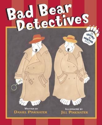 Bad bear detectives : an Irving & Muktuk story