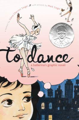 To dance : a memoir / by Siena Cherson Siegel ; with artwork by Mark Siegel.