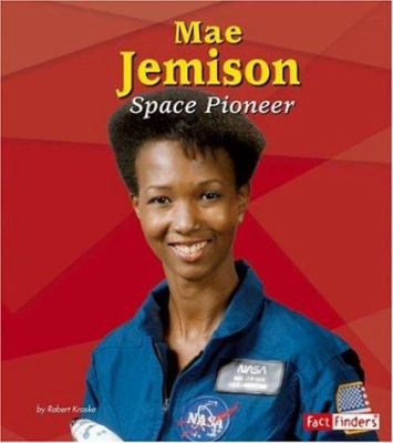 Mae Jemison : space pioneer