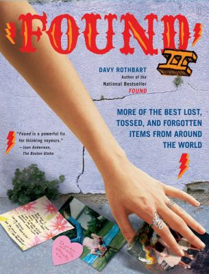 Found II : more of the best lost, tossed, and forgotten items from around the world