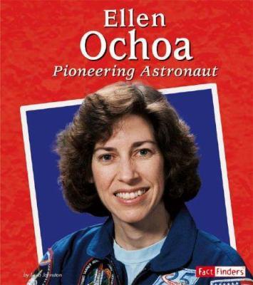 Ellen Ochoa : pioneering astronaut