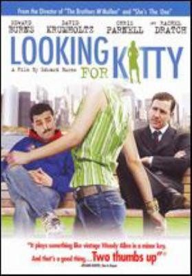 Looking for Kitty [videorecording] / ThinkFilm presents a Marlboro Road Gang Production, an Edward Burns film ; produced by Edward Burns, Aaron Lubin, Margot Bridger ; written and directed by Edward Burns.