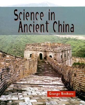 Science in ancient China / George Beshore.