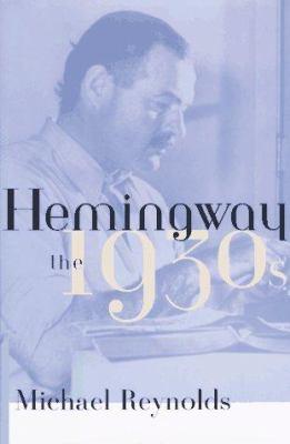 Hemingway : the 1930s