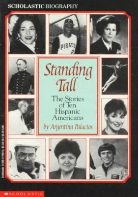 Standing tall : the stories of ten Hispanic Americans