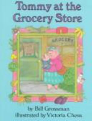 Tommy at the grocery store / by Bill Grossman ; illustrated by Victoria Chess.