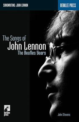 The songs of John Lennon : the Beatles years