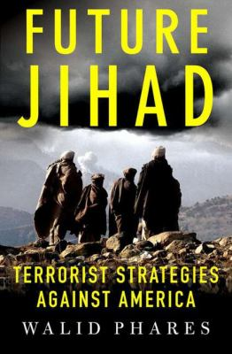 Future Jihad : terrorist strategies against America