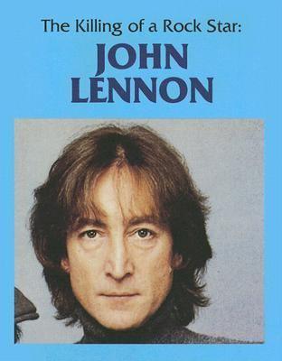 The killing of a rock legend : John Lennon
