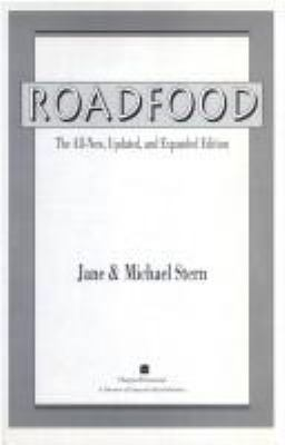 Roadfood : the all-new, updated, and expanded edition