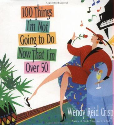 100 things I'm not going to do now that I'm over 50