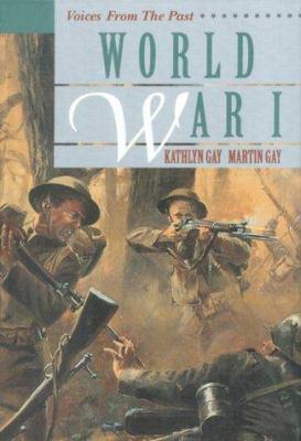 World War I / Kathlyn Gay and Martin Gay.