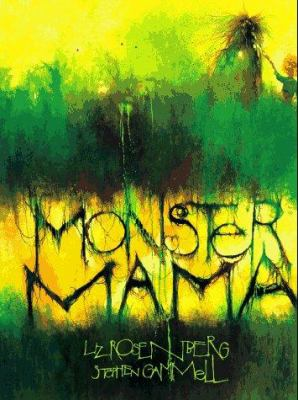 Monster mama / story by Liz Rosenberg ; illustrations by Stephen Gammell.