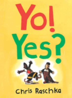 Yo! Yes? / by Chris Raschka.