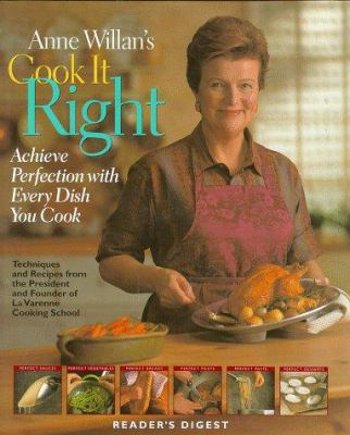 Anne Willan's cook it right : achieve perfection with every dish you cook