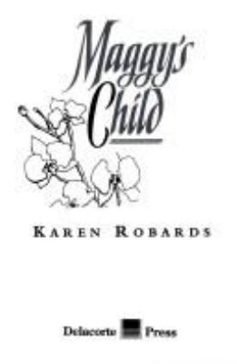 Maggy's child / Karen Robards.