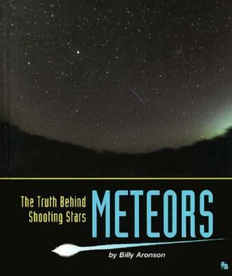 Meteors : the truth behind shooting stars