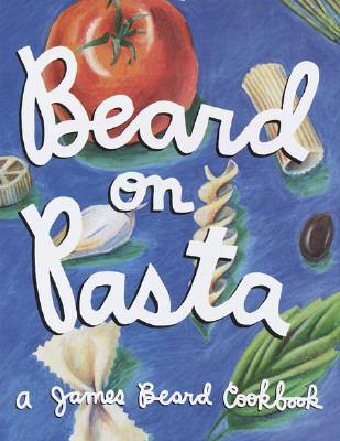 Beard on pasta : a James Beard cookbook