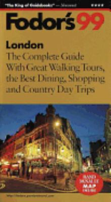 London: The Complete Guide With Great Walking Tours, the Best Dining, Shopping and Country Day Trips.