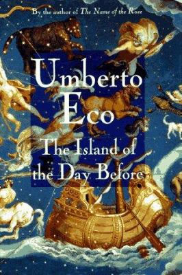 The island of the day before / Umberto Eco ; translated from the Italian by William Weaver.