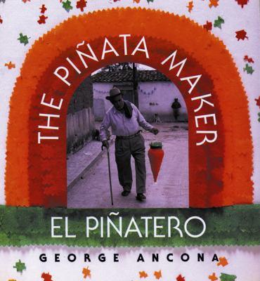 The piñata maker = El piñatero / George Ancona.